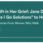 The gift of her grief Podcast part 1